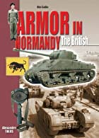ARMOR IN NORMANDY - THE BRITISH…