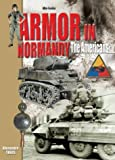 Alexandre, Thers: Armor in Normandy: The Americans......June - August 1944