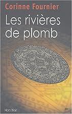 Les Rivières de plomb by Corinne Fournier
