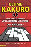 Alastair Chisholm: ultime kakuro: 201 grilles