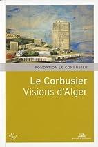 Le Corbusier, projets pour Alger