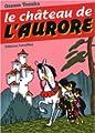 Acheter Le Château de l'aurore volume 1 sur Amazon