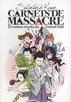 Carnets de massacre : 13 contes cruels du…