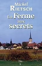 La Ferme aux secrets by Michel Rietsch