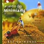 Jardin des minimiams (Le) by Alain Serres
