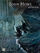 John Howe : Artbook by David Queille