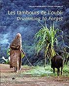 Les tambours de lỏubli: la vie ordinaire…