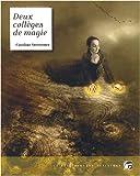 Stevermer, Caroline: Deux collèges de magie: L'équilibre des ancres ; L'équilibre des chants