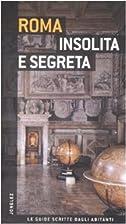Roma insolita e segreta by Adriano Morabito