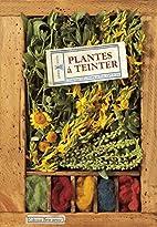 Plantes à teinter by Chantal Delphin