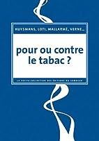 Pour ou contre le tabac ? by Joris-Karl…