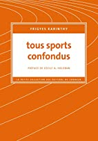 Tous Sports Confondus by Karinthy Frigyes