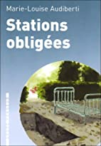 Stations obligées by Marie-Louise…