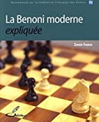 La Benoni moderne expliquée by Franco…