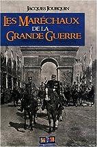 Les Maréchaux de la Grande Guerre by…