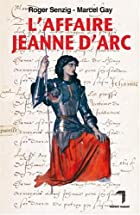 L'affaire Jeanne d'Arc by Marcel Gay