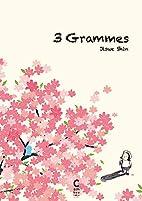 Trois Grammes by Jisue Shin