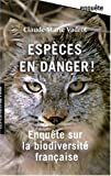 Claude-Marie Vadrot: Espèces en danger ! (French Edition)