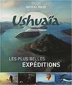 Ushuaïa : Les plus belles expéditions by…