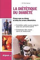 La diététique du diabète. Prenez-vous en…