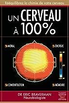 Un cerveau à 100% by Eric Braverman
