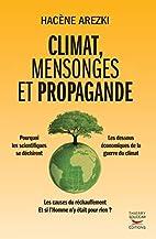 Climat, mensonges et propagande by Hacène…
