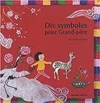 Dix symboles pour Grand-père by Hyang-rang…