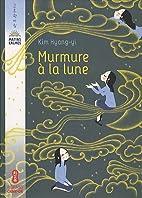 Murmure à la lune by Hyang-Yi Kim