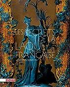 Les secrets de la laque française : Le…