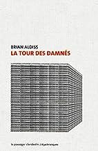 La tour des damnés by Brian W. Aldiss