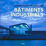 Eduard Broto: innovation et architecture ; bâtiments industriels