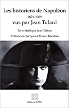 Les historiens de Napoléon : 1821-1969 :…