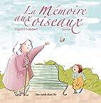 La mémoire aux oiseaux by Ingrid…