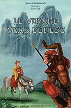 Le voyage vers l'ouest by Sylvie de…