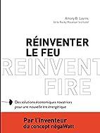 Réinventer le feu. Des solutions…