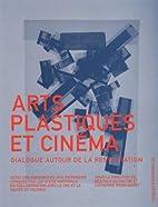 Arts plastiques et cinéma ; dialogue autour…