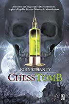 Chesstomb by John Ethan Py