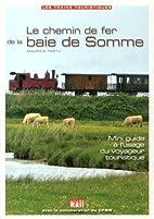 Le chemin de fer de la baie de Somme by…