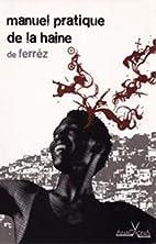 Manuel pratique de la haine by Ferréz