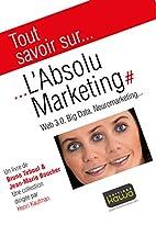 Tout savoir sur... L'Absolu Marketing: Web…