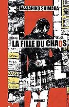 La fille du chaos by Masahiko Shimada
