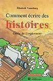 Vonarburg, Elisabeth: Comment ecrire des histoires: Guide de l'explorateur (French Edition)