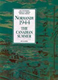 McAndrew, Bill: Normandy, 1994: The Canadian Summer