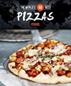 World's 60 Best Pizzas... Period. (The…