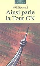 Ainsi parle la Tour CN: roman by Hédi…