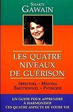 Les Quatre Niveaux de Guérison by Shakti…