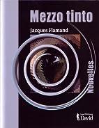 Mezzo tinto by Jacques Flamand