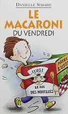 Le macaroni du vendredi by Simard Danielle