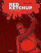 Red Ketchup, Tome 1 : La vie en rouge by…