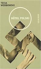 Hôtel Polski by Tecia Werbowski